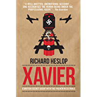 Xavier: A British Secret Agent with the French Resistance