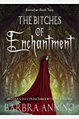 The Bitches of Enchantment: A Humorous Dark Princess Fairy Tale (The Everafter Series Book 2) Kindle Edition