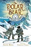 The Polar Bear Explorers' Club (The Polar Bear Explorers' Club Book 1)