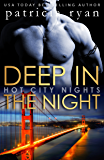 Deep in the Night (Hot City Nights Book 2)