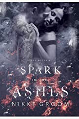Spark in the Ashes (Steel Souls MC Book 1) Kindle Edition