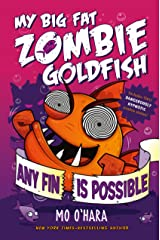 Any Fin Is Possible: My Big Fat Zombie Goldfish Kindle Edition