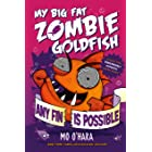 Any Fin Is Possible: My Big Fat Zombie Goldfish