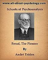 Schools Of Psychoanalysis: Freud The Pioneer