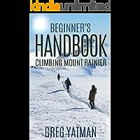Beginner's Handbook: Climbing Mount Rainier