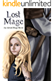 Lost Mage: An Advent Mage Novel (Advent Mage Cycle Book 6)