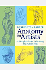 Anatomy for Artists: The Complete Guide to Drawing the Human Body Kindle Edition