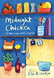 Midnight Chicken: & Other Recipes Worth Living For (English Edition)