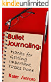 Bullet Journaling: Hacks for Getting Important Tasks Done (English Edition)
