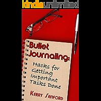 Bullet Journaling: Hacks for Getting Important Tasks Done