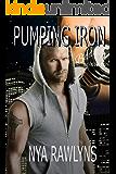 Pumping Iron (A Bad Boyfriends Novel)