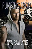 Pumping Iron (A Bad Boyfriends Novel)