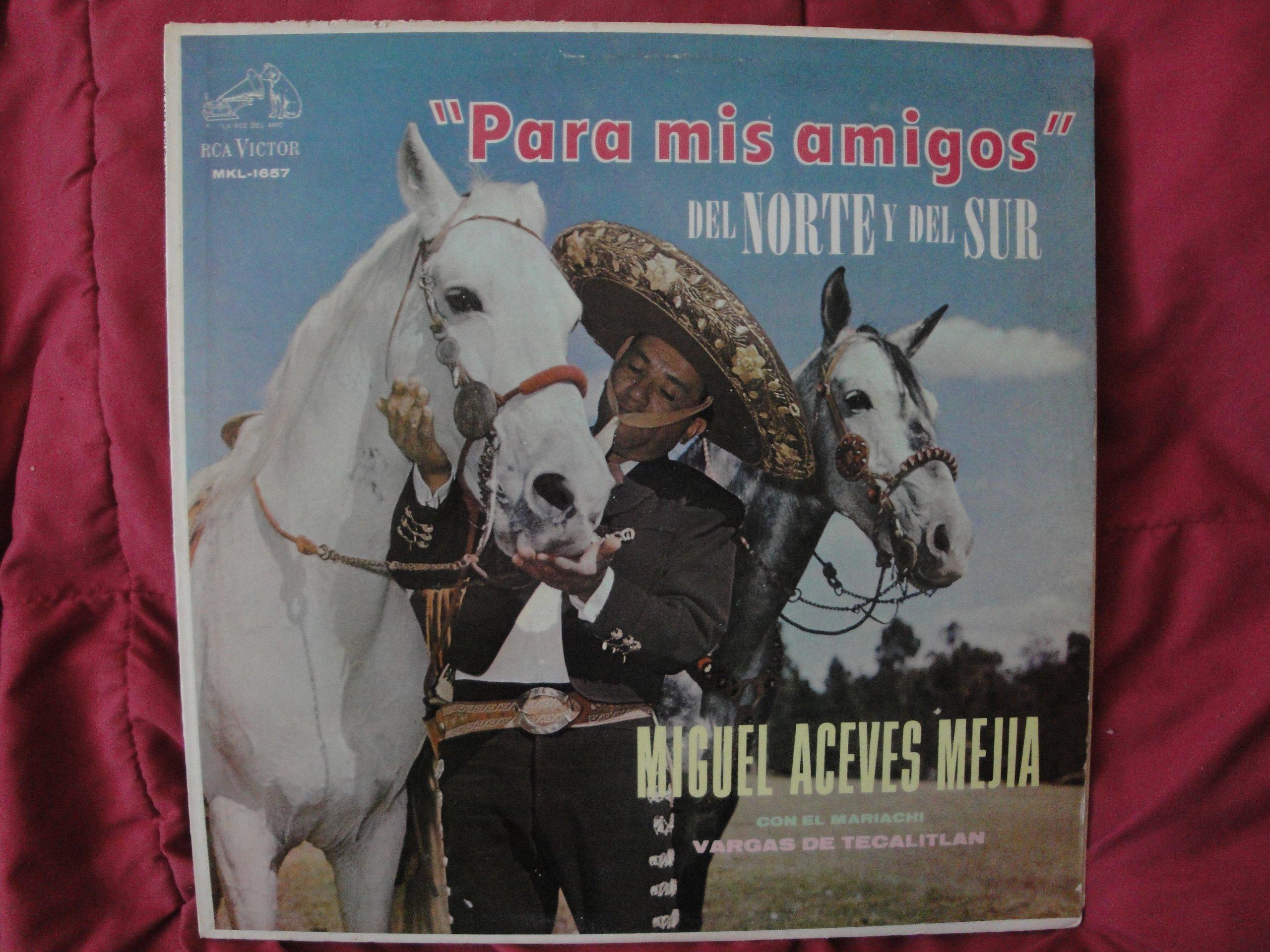 Miguel Aceves Mejia ''Para Mis Amigos'' Del Norte Y Del Sur Vinyl Lp on RCA Victor MKL-1657 Mono Vg++ Very Rare Mariachi Classic by RCA VICTOR