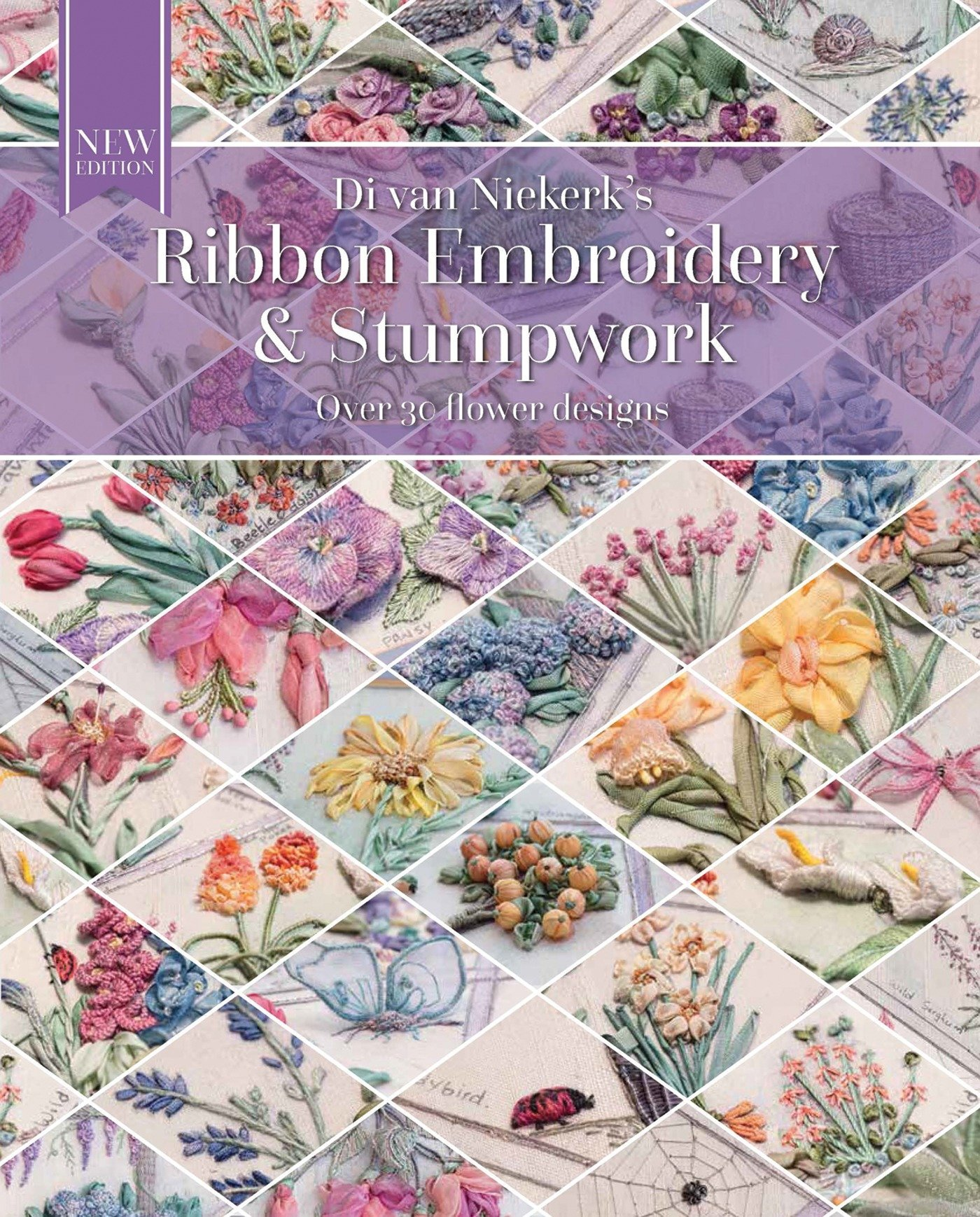 Ribbon Embroidery and Stumpwork: Over 30 flower designs: Di