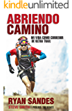 Abriendo camino: Mi vida como corredor de ultra trail (Córner)