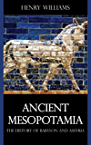 Ancient Mesopotamia: The History of Babylon and Assyria