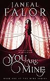 You Are Mine (Mine #1) (English Edition)