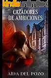 Cazadores de ambiciones (Spanish Edition)