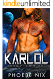 Karlol: A Sci-Fi Alien Romance : Intergalactic Warriors Book 2