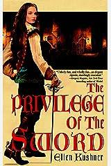 The Privilege of the Sword (Swords of Riverside, Book 2) Paperback