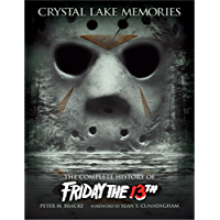 Crystal Lake Memories: The Complete History of Friday the 13th (Enhanced Edition)