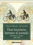 Due biciclette intorno al mondo: Da Torino a Torino, 1956-1958 (Altre terre)
