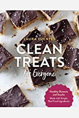 Clean Treats for Everyone: Healthy Desserts and Snacks Made with Simple, Real Food Ingredients Paperback