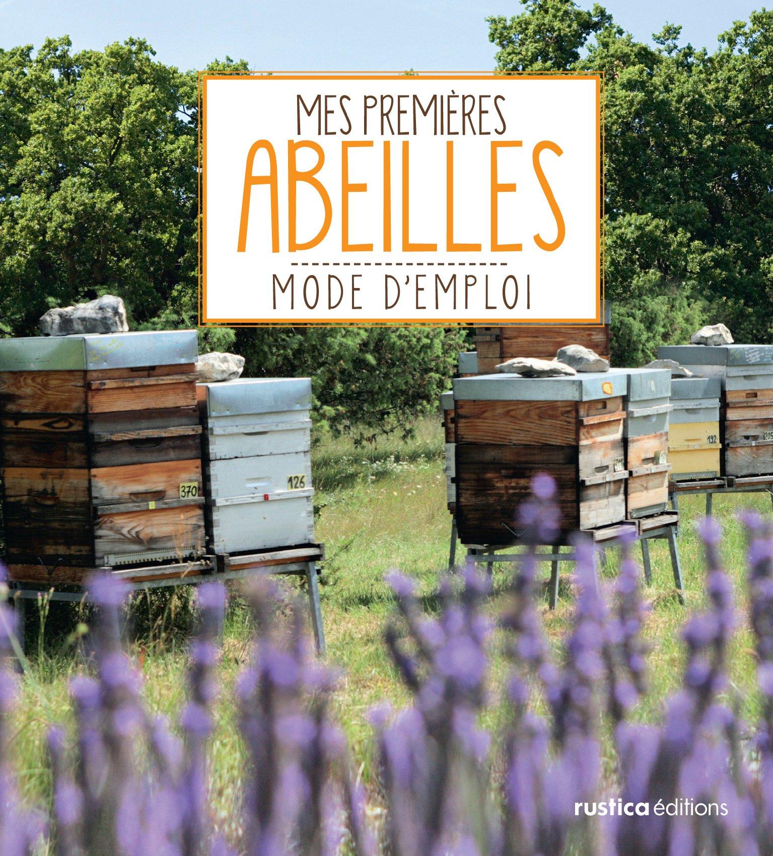 Mes premières abeilles Relié – 15 février 2013 Pierre Maréchal RUSTICA 2815303256 Animaux