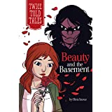 Beauty and the Basement (Twicetold Tales)
