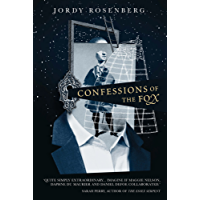 Confessions of the Fox: SHORTLISTED FOR THE 2018 CENTER FOR FICTION FIRST NOVEL PRIZE