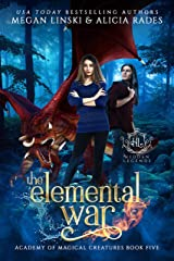The Elemental War (Hidden Legends: Academy of Magical Creatures Book 5) Kindle Edition