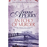An Echo of Murder (William Monk Mystery, Book 23): A thrilling journey into the dark streets of Victorian London (English Edition)