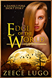 Edge of The World: Short Story Prequel to Daniel's Fork
