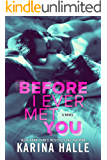 Before I Ever Met You (English Edition)