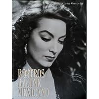 Rostros Del Cine Mexicano (Artes Visuales) (Spanish Edition)