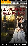 A Soldier's Widow: Part 2: A Soldier's Mail Order Widow (Widow Mail Order Brides)