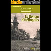 Le roman d'Héliopolis: Un roman historique captivant (French Edition)
