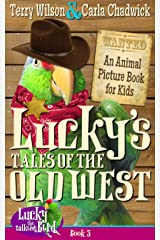 Lucky's Tales of the Old West (Book 3—Animal Bedtime Stories for Kids 3-8) (Lucky the Talking Bird)