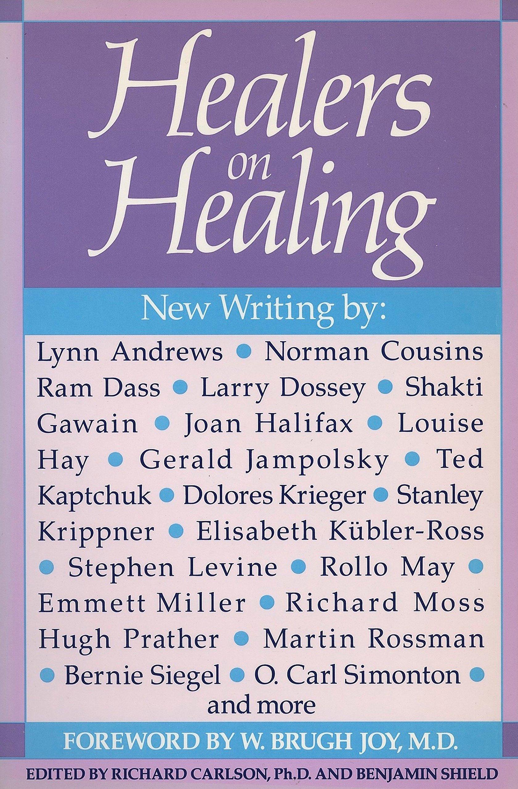 Healers on Healing: Richard Carlson: 9780874774948: Books - Amazon.ca