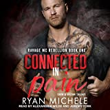 Connected in Pain: Ravage MC Rebellion, Book 1