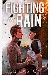 Fighting for Rain (The Rain Trilogy Book 2) Kindle Edition
