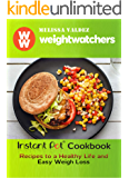 Weight Watchers: Instant Pot Cookbook 2019 Recipes to a Healthy Life and Easy Weigh Loss