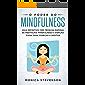 O Poder do Mindfulness: Guia Definitivo com Técnicas Rápidas de Meditação, Mindfulness e Atenção Plena Para Começar a Meditar