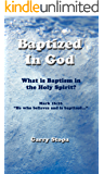 Baptized In God- What is baptism in the Holy Spirit?