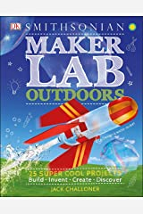 Maker Lab: Outdoors: 25 Super Cool Projects Kindle Edition
