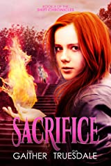 Sacrifice (The Shift Chronicles World Book 3) Kindle Edition