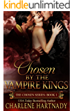 Chosen by the Vampire Kings (The Chosen Series Book 1)