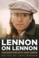 Lennon on Lennon: Conversations with John Lennon (Musicians in Their Own Words) Kindle Edition