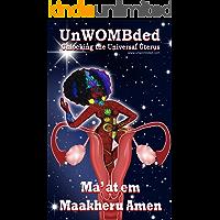 UnWOMBded:  Unlocking the Universal Uterus