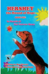 Hershey the Hound of Hope: In Search of Her Forever Home Kindle Edition